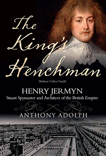 9781908096302: The King's Henchman: Henry Jermyn, Stuard Spy-Master and Architect of the British Empire