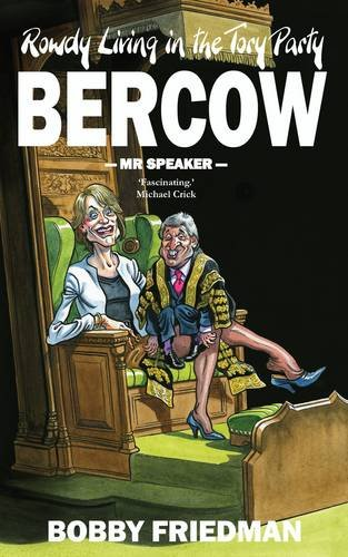9781908096326: Bercow: A Portrait of the Political Class in the 21st Century