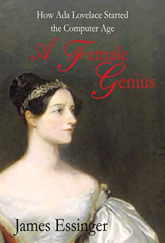 9781908096661: A Female Genius: How Ada Lovelace Started the Computer Age