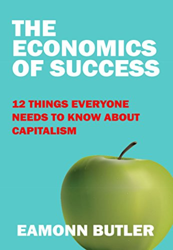 9781908096906: The Economics of Success: 12 Things Everyone Needs to Know About Capitalism