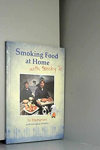 9781908098511: Smoking Food at Home with Smoky Jo