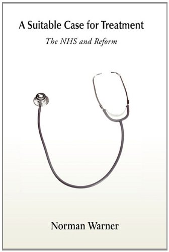 9781908105325: A Suitable Case for Treatment - The Nhs and Reform