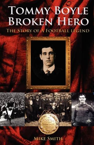9781908105820: Tommy Boyle - Broken Hero - The Story of a Football Legend