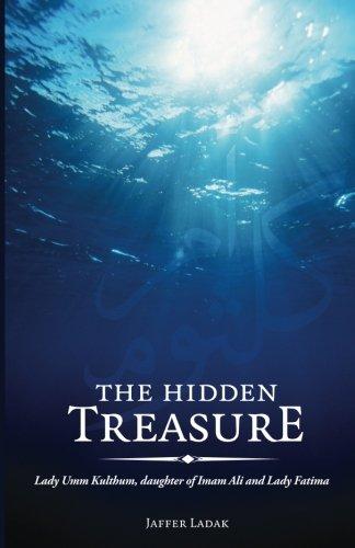 9781908110008: The Hidden Treasure: Lady Umm Kulthum, daughter of Imam Ali and Lady Fatima