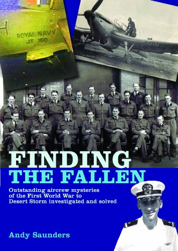 9781908117106: Finding the Fallen: Outstanding Aircrew Mysteries from the First World War to Desert Storm Investigated and Solved