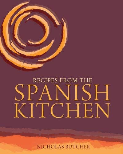 Recipes from the Spanish Kitchen (Paperback): Nicholas Butcher