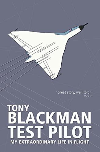9781908117328: Tony Blackman Test Pilot: My Extraordinary Life in Flight