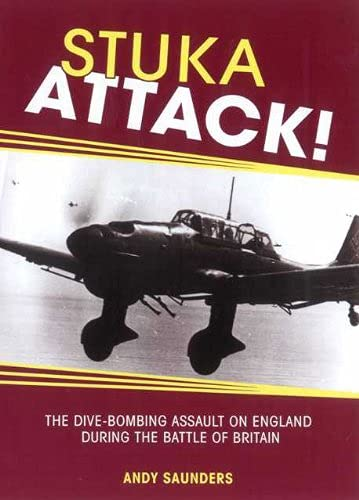 9781908117359: Stuka Attack!: The Dive-Bombing Assault on England During the Battle of Britain