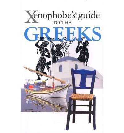 9781908120465: The Xenophobe's Guide to the Greeks