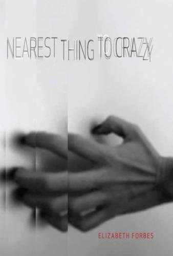 Nearest Thing to Crazy: Elizabeth Forbes