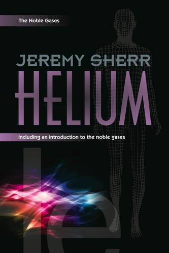 9781908127037: Helium: Including an Introduction to the Noble Gases