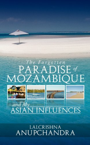 9781908128270: The Forgotten Paradise of Mozambique and My Asian Influences