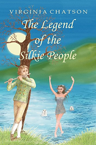 The Legend of the Silkie People: Virginia Chatson