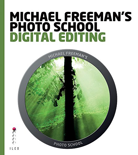 9781908150318: Michael Freeman's Photo School: Digital Editing