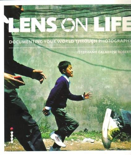 9781908150349: Lens on Life: Documenting Your World Through Photography