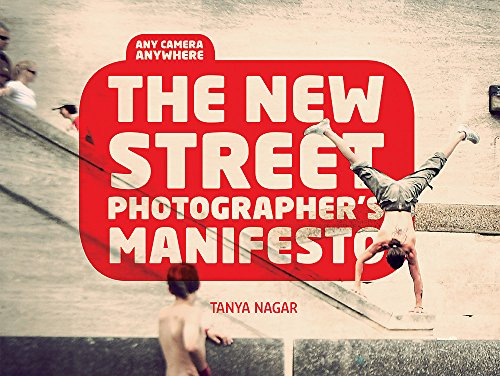 9781908150462: The new street photographer's manifesto: any camera anywhere