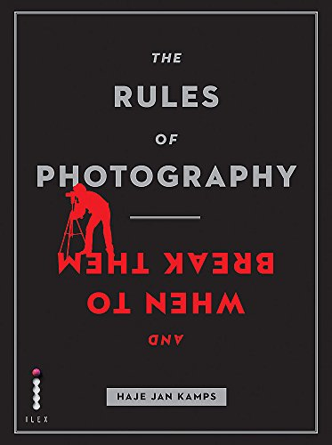 9781908150585: The Rules of Photography and When to Break Them