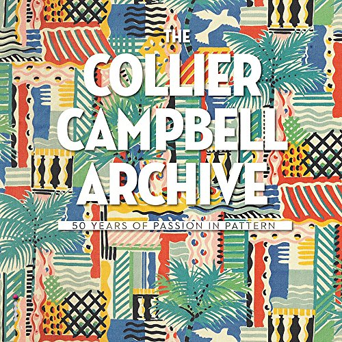 Collier Campbell Archive: 50 Years of Passion in Pattern (Hardcover): Emma Shackleton