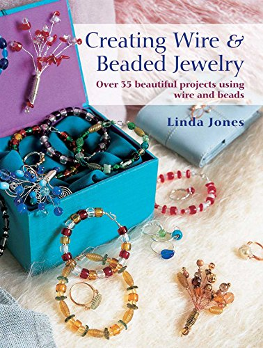 9781908170347: Creating Wire & Beaded Jewelry: Over 35 beautiful projects using wire and beads