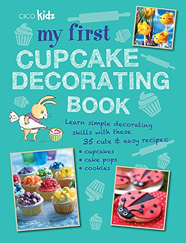 My First Cupcake Decorating Book: 35 Recipes: Susan Akass