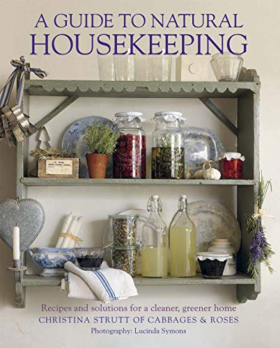 9781908170750: A Guide to Natural Housekeeping: Recipes and solutions for a cleaner, greener home