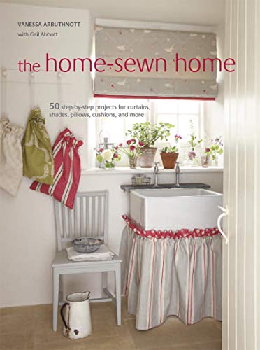 9781908170811: The Home-Sewn Home: 50 projects for curtains, shades, pillows, cushions, and more