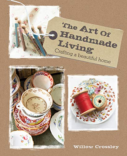 9781908170866: The Art of Handmade Living: Crafting a Beautiful Home