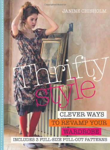 9781908170897: Thrifty Style: Clever Ways to Revamp Your Wardrobe [With Pattern(s)]