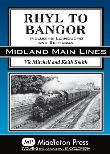 Rhyl to Bangor: Including Llandudno and Bethesda (Midland Main Lines) (Hardcover)