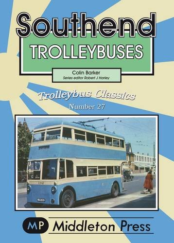 Southend Trolleybuses: Barker, Colin