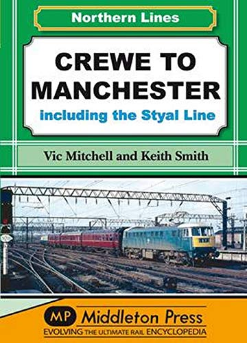 Crewe to Manchester: Including the Styal Line (NL (Northern Lines)) (Hardcover)