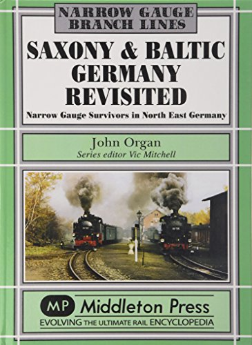 9781908174710: Saxony and Baltic Germany Revisited: Narrow Gauge Survivors in North Germany