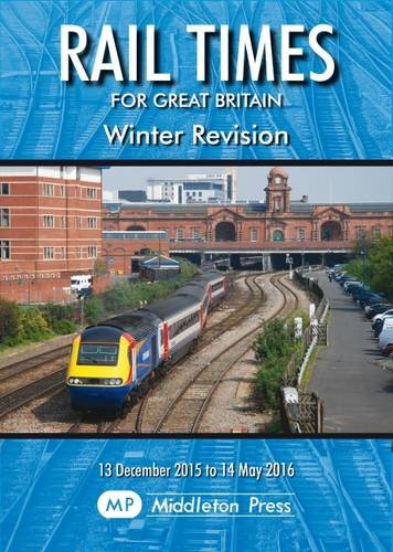 9781908174833: Rail Times for Great Britain: Winter 2015 Revision