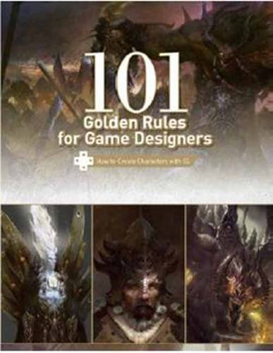 9781908175403: 101 Golden Rules for Game Designers: How to Create Amazing Characters