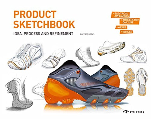 Product Sketchbook: Idea, Process and Refinement: Zhang Lei