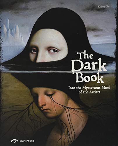 The Dark Book: Into the Mysterious Mind of the Artists: Kuang Chu
