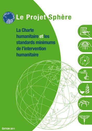 Le Projet Shere: La Charte Humanitaire Et Les Standards Miimumms de I'intervention Humanitaire...