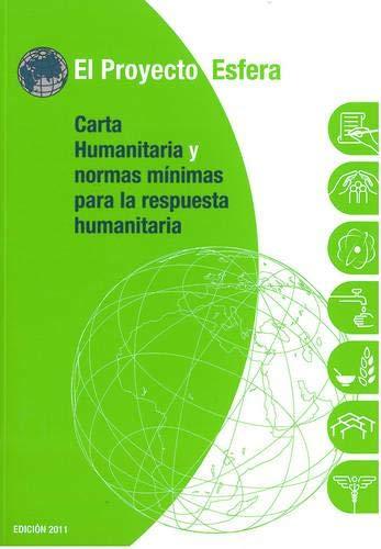 Carta Humanitaria y Normas Minimas De Respuesta: The Sphere Project,