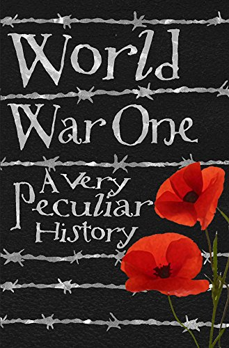 World War One: A Very Peculiar HistoryTM
