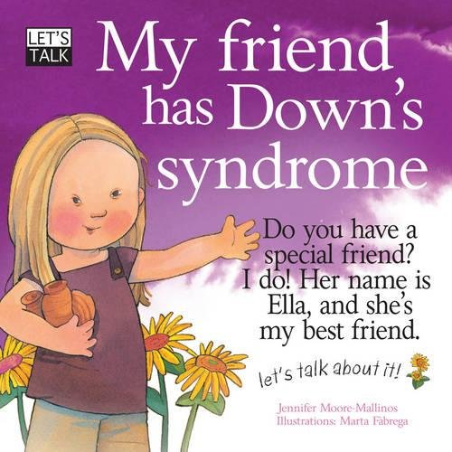 My Friend Has Down's Syndrome (Let's Talk): Jennifer Moore-Mallinos
