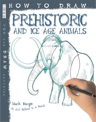 How to Draw Prehistoric and Ice Age Animals: Bergin, Mark