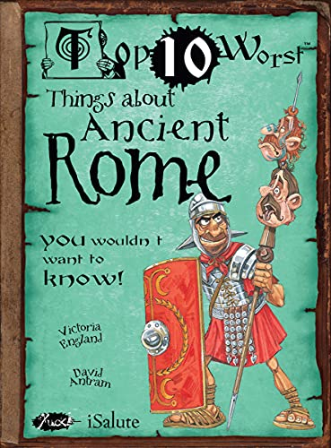 Things About Ancient Rome: You Wouldn't Want To Know! (Top 10 Worst): Victoria England