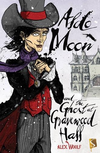 Aldo Moon and the Ghost at Gravewood Hall: Woolf, Alex