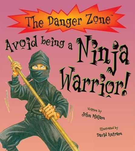9781908177933: Avoid Being a Ninja Warrior (The Danger Zone)