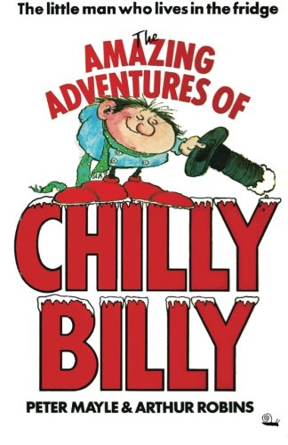 9781908191694: The Amazing Adventures of Chilly Billy