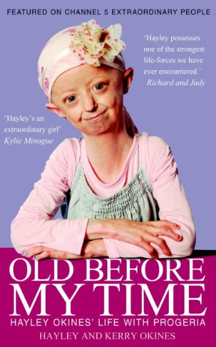9781908192554: Old Before My Time: Hayley Okines' Life with Progeria