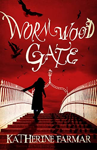 Wormwood Gate: Farmar, Katherine
