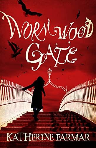 Wormwood Gate: Katherine Farmar