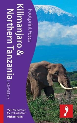 9781908206015: Footprint Focus Kilimanjaro & Northern Tanzania (Footprint Focus Guide)