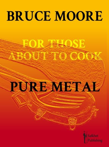 9781908208101: For Those about to Cook Pure Metal